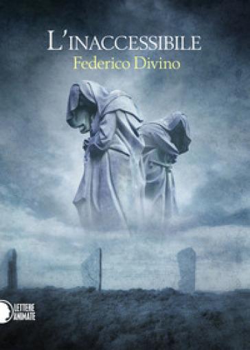 L'inaccessibile - Federico Divino  