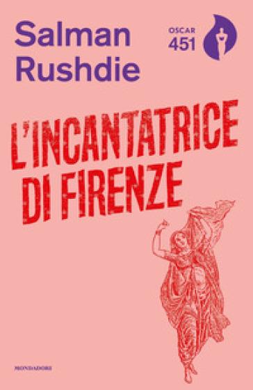L'incantatrice di Firenze - Salman Rushdie | Rochesterscifianimecon.com