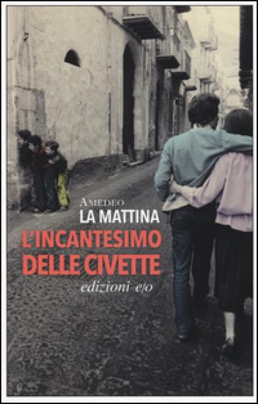 L'incantesimo delle civette - Amedeo La Mattina | Kritjur.org