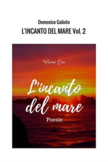 L'incanto del mare. 2. - Domenico Galioto |