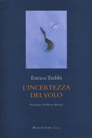 L'incertezza del volo - Enrico Trebbi | Kritjur.org