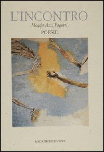 L'incontro. Poesie - Magda Azzi Fagetti   Kritjur.org