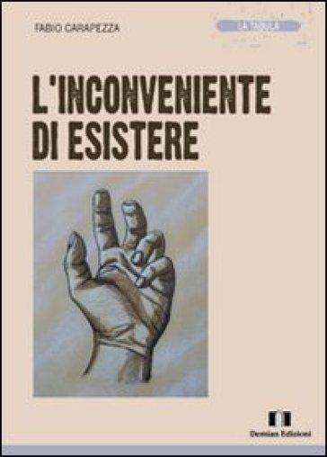 L'inconveniente di esistere - Fabio Carapezza | Kritjur.org