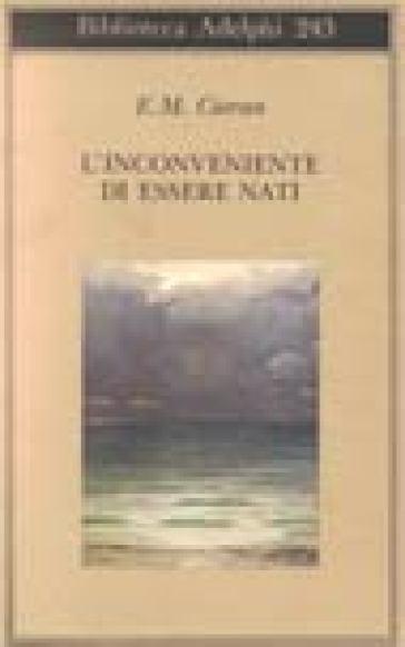 L'inconveniente di essere nati - Emile Michel Cioran pdf epub