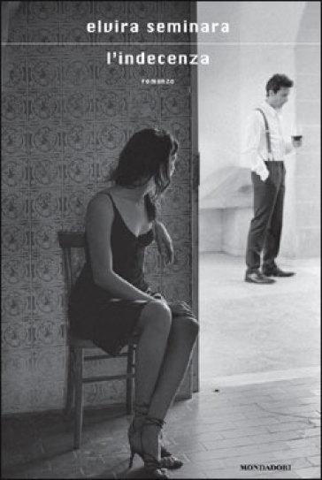 L'indecenza - Elvira Seminara   Kritjur.org