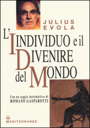 L'individuo e il divenire del mondo - Julius Evola pdf epub