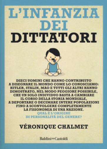 L'infanzia dei dittatori - Veronique Chalmet | Rochesterscifianimecon.com