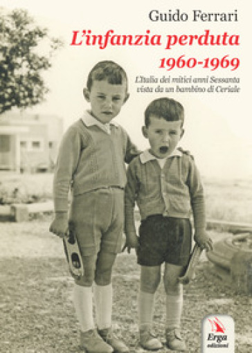 L'infanzia perduta 1960-1969 - Guido Ferrari pdf epub