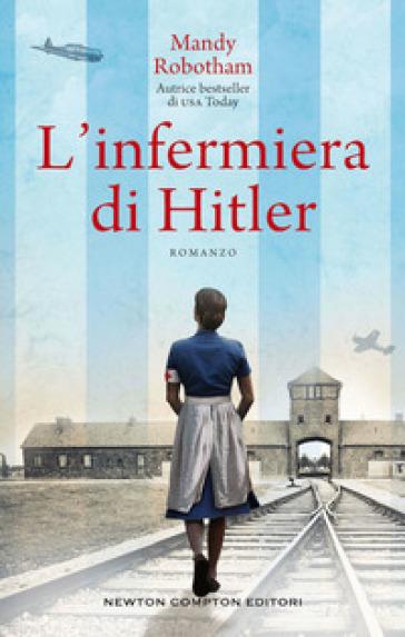 L'infermiera di Hitler - Mandy Robotham   Jonathanterrington.com