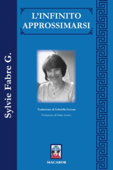 L'infinito approssimarsi - Sylvie G. Fabre  