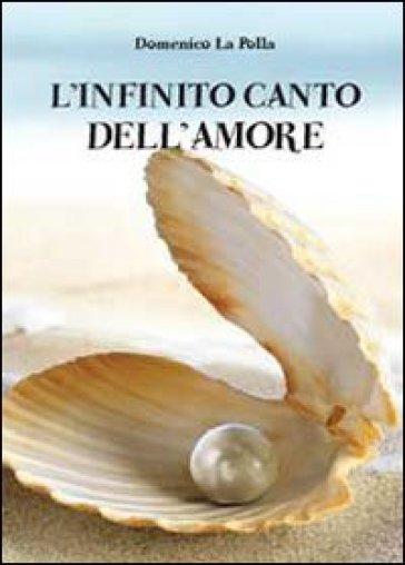 L'infinito canto dell'amore - Domenico La Polla   Kritjur.org