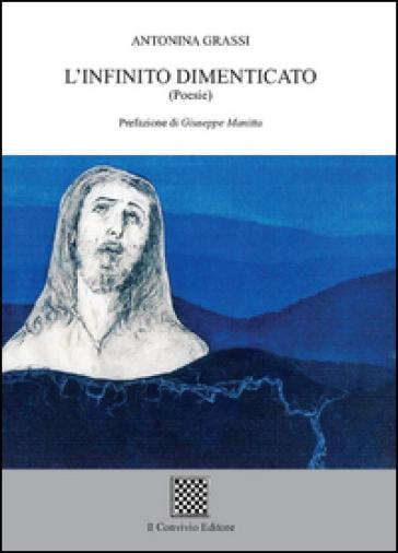 L'infinito dimenticato - Antonina Grassi |