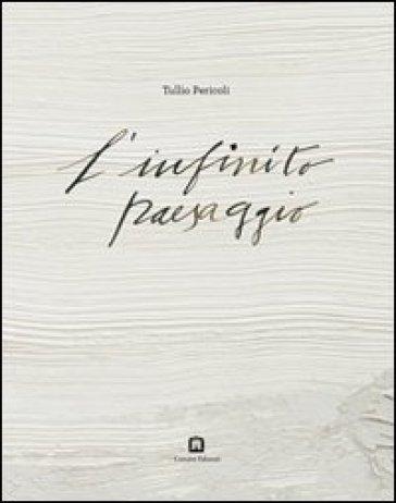 L'infinito paesaggio - Tullio Pericoli  