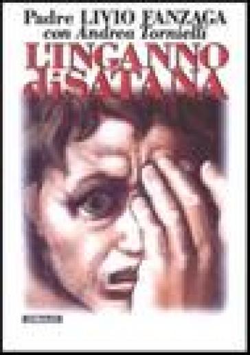 L'inganno di Satana - Livio Fanzaga |