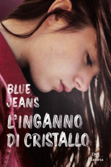 L'inganno di cristallo - Blue Jeans | Jonathanterrington.com