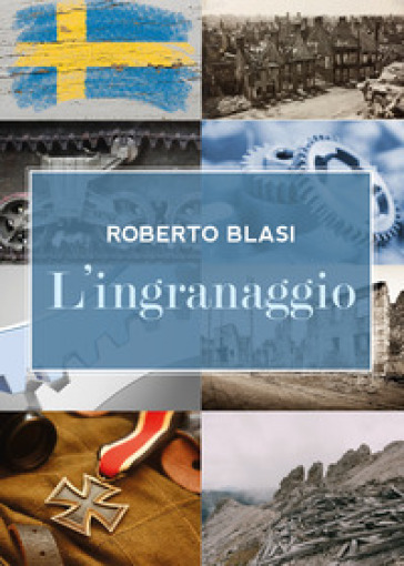 L'ingranaggio - Roberto Blasi | Rochesterscifianimecon.com