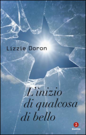 L'inizio di qualcosa di bello - Lizzie Doron |
