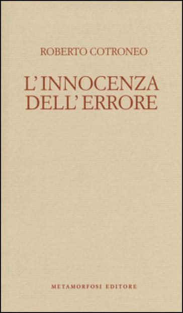 L'innocenza dell'errore - Roberto Cotroneo |
