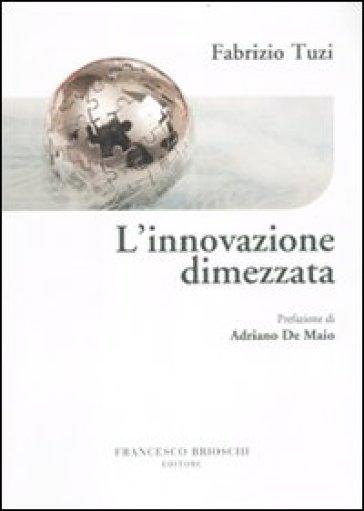 L'innovazione dimezzata - Fabrizio Tuzi | Rochesterscifianimecon.com