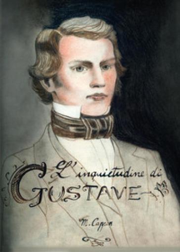 L'inquietudine di Gustave - Manuela Cappon | Jonathanterrington.com