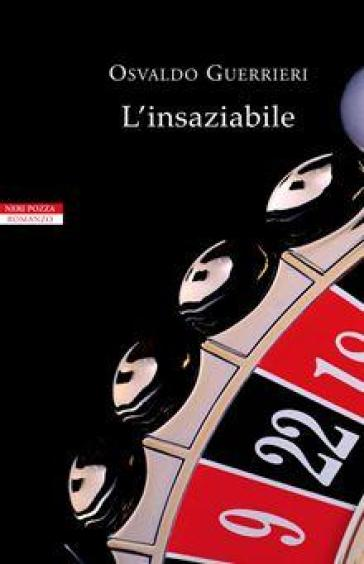 L'insaziabile - Osvaldo Guerrieri pdf epub
