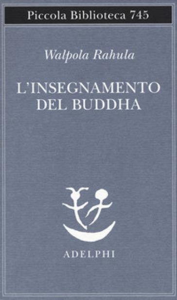 L'insegnamento del Buddha - Walpola Rahula   Jonathanterrington.com