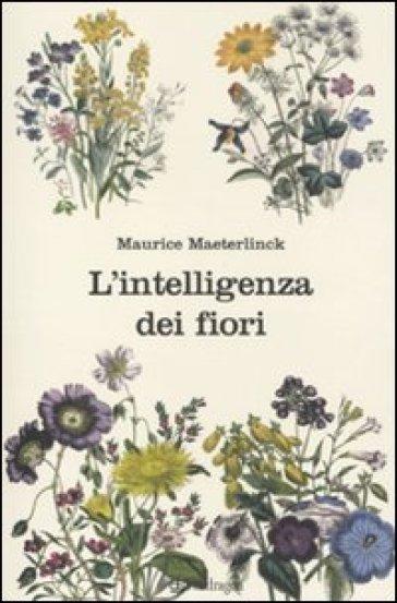 L'intelligenza dei fiori - Maurice Maeterlinck   Rochesterscifianimecon.com