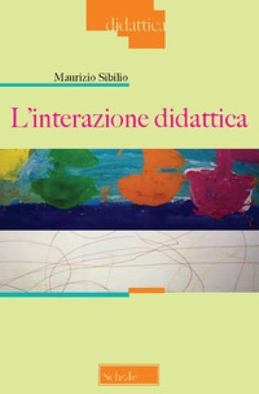 L'interazione didattica - Maurizio Sibilio |