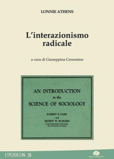 L'interazionismo radicale - Lonnie Athens | Rochesterscifianimecon.com