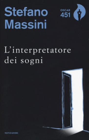 L'interpretatore dei sogni - Stefano Massini |