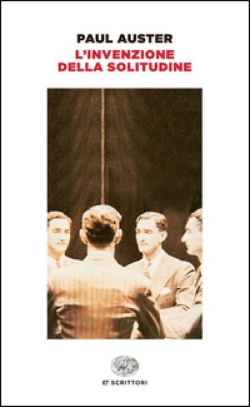 L'invenzione della solitudine - Paul Auster |