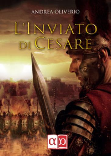 L'inviato di Cesare - Andrea Oliverio | Thecosgala.com