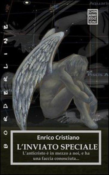 L'inviato speciale - Enrico Cristiano   Kritjur.org
