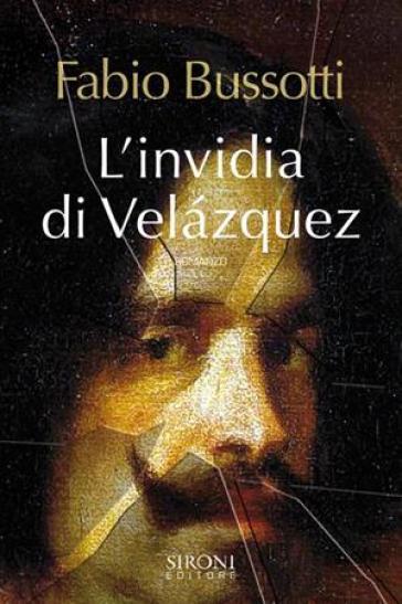 L'invidia di Velazquez - Fabio Bussotti |