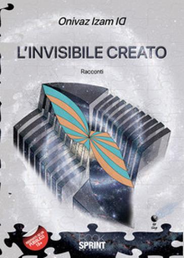 L'invisibile creato - Onivaz Izam ID |