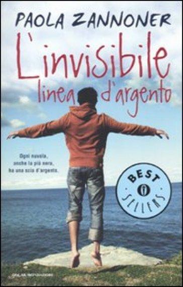 L'invisibile linea d'argento - Paola Zannoner |