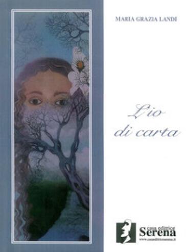 L'io di carta - M. Grazia Landi |