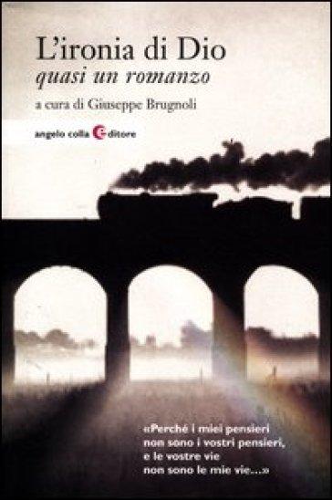 L'ironia di Dio - Giuseppe Brugnoli   Kritjur.org