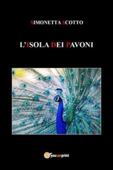 L'isola dei pavoni - Simonetta Scotto |