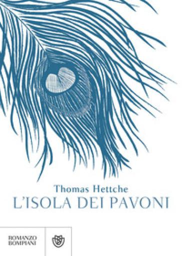 L'isola dei pavoni - Thomas Hettche |