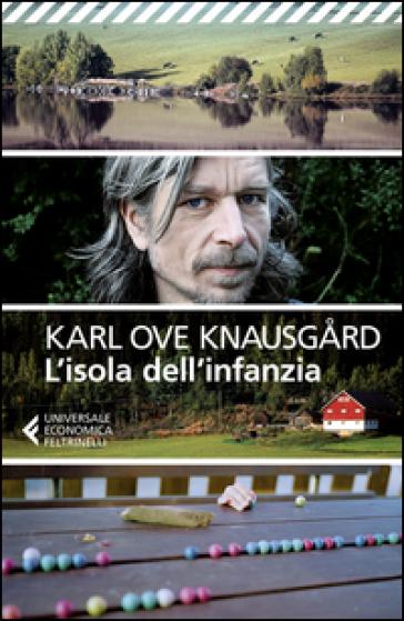 L'isola dell'infanzia - Karl Ove Knausgard |