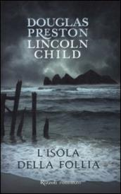 /L-isola-della-follia/Douglas-Preston-Lincoln-Child/ 978881704561