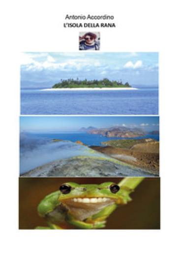 L'isola della rana - Antonio Accordino  