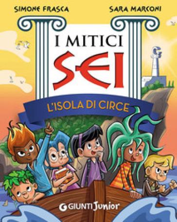 L'isola di Circe. I mitici sei - Simone Frasca |
