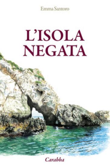 L'isola negata - Emma Santoro |