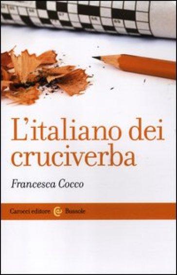 L'italiano dei cruciverba - Francesca Cocco | Rochesterscifianimecon.com