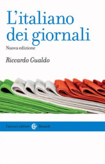 L'italiano dei giornali - Riccardo Gualdo |
