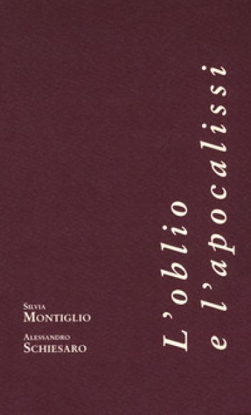 L'oblio e l'apocalissi - Silvia Montiglio pdf epub