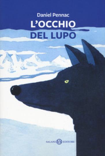 L'occhio del lupo - Daniel Pennac |