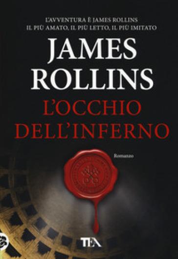 L'occhio dell'inferno - James Rollins | Ericsfund.org